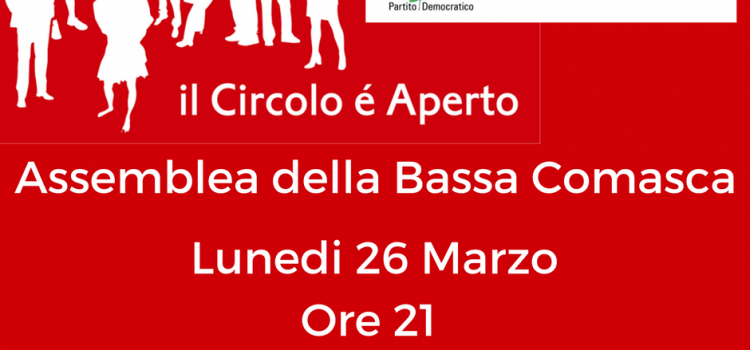 Assemblea PD della Bassa Comasca   ore 21.00   Sala Colmegna, p.zza Volta   LOMAZZO