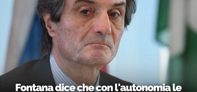 """COVID19: """"Fontana dice che con l'autonomia della Lombardia le cose sarebbero andate meglio. Per lui sì, per i lombardi certamente no!"""""""