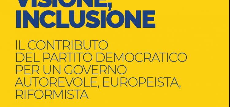 RESPONSABILITA', VISIONE, INCLUSIONE. Il programma di governo che il Pd ha consegnato al presidente incaricato Mario Draghi