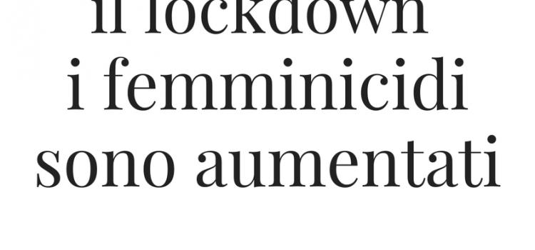"""FEMMINICIDI: """"14 donne decedute durante il lockdown tra marzo e aprile del 2020"""""""