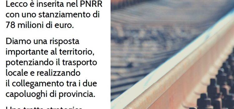 """ELETTRIFICAZIONE FERROVIA COMO-LECCO: """"Stanziati nel Pnrr 78 milioni di euro per l'opera"""""""