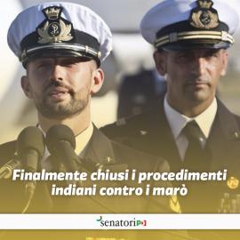 """MARO' ITALIANI: """"Dopo 9 anni si chiude la vicenda giudiziaria dei due fucilieri della Marina militare italiana, Latorre e Girone"""""""
