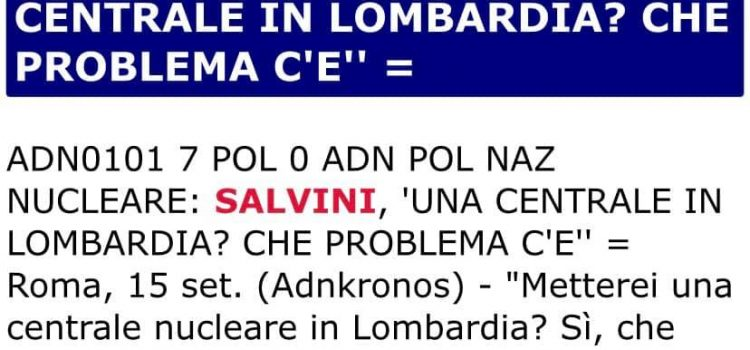 """NUCLEARE: """"Centrale nucleare in Lombardia? La 'salvinata' del giorno"""""""
